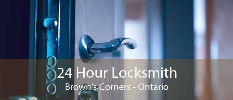 24 Hour Locksmith Brown's Corners - Ontario