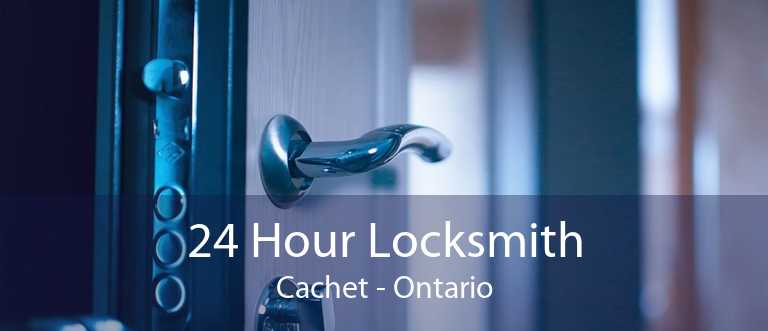 24 Hour Locksmith Cachet - Ontario
