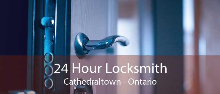 24 Hour Locksmith Cathedraltown - Ontario