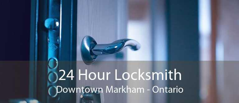 24 Hour Locksmith Downtown Markham - Ontario