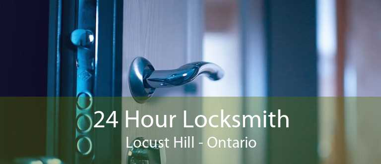 24 Hour Locksmith Locust Hill - Ontario