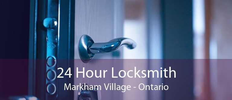 24 Hour Locksmith Markham Village - Ontario