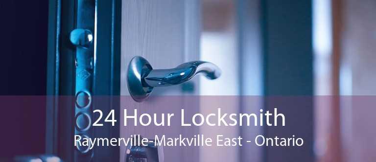 24 Hour Locksmith Raymerville-Markville East - Ontario