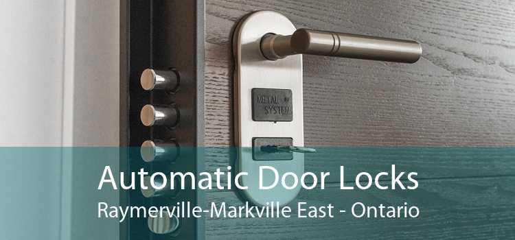 Automatic Door Locks Raymerville-Markville East - Ontario