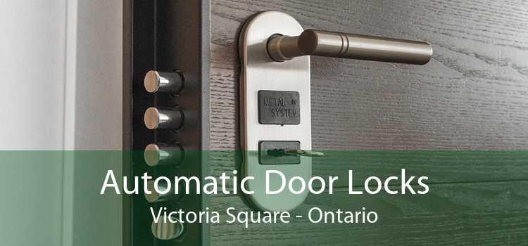Automatic Door Locks Victoria Square - Ontario