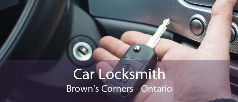 Car Locksmith Brown's Corners - Ontario