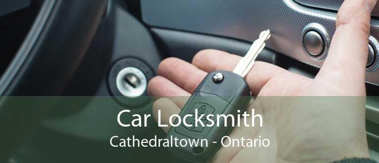 Car Locksmith Cathedraltown - Ontario