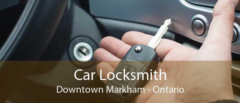Car Locksmith Downtown Markham - Ontario
