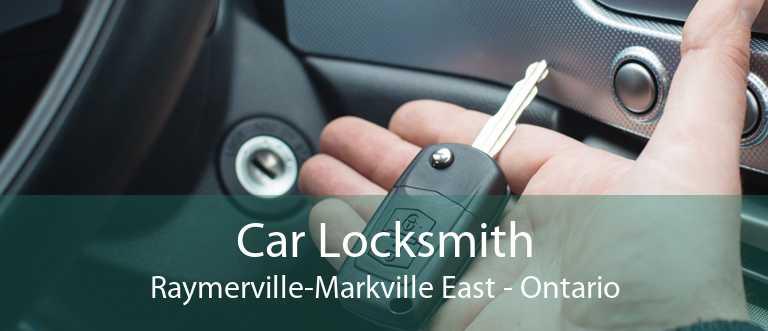 Car Locksmith Raymerville-Markville East - Ontario
