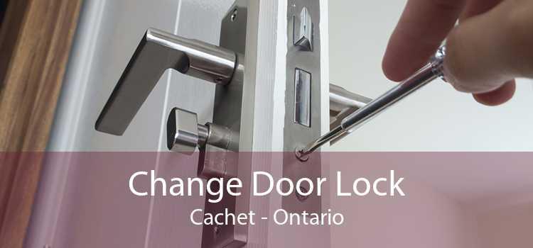 Change Door Lock Cachet - Ontario