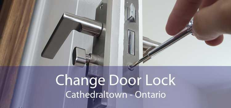 Change Door Lock Cathedraltown - Ontario