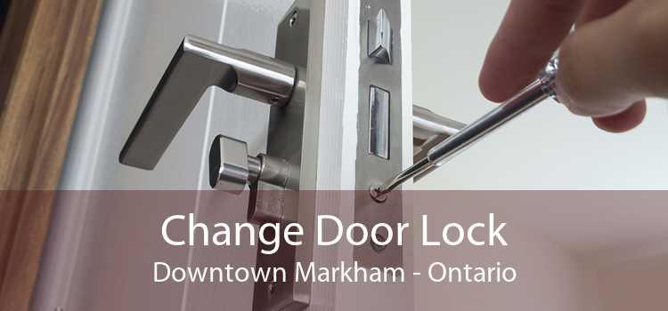 Change Door Lock Downtown Markham - Ontario