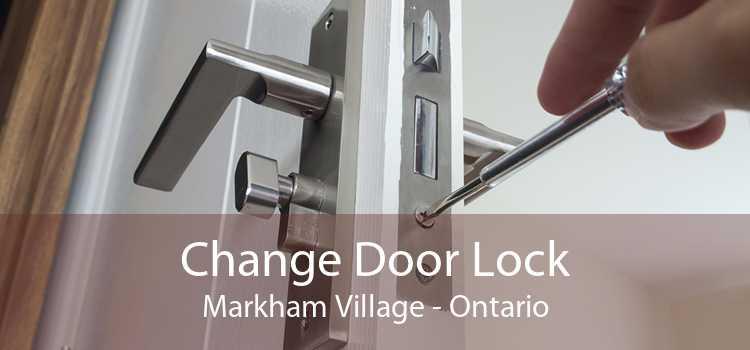 Change Door Lock Markham Village - Ontario
