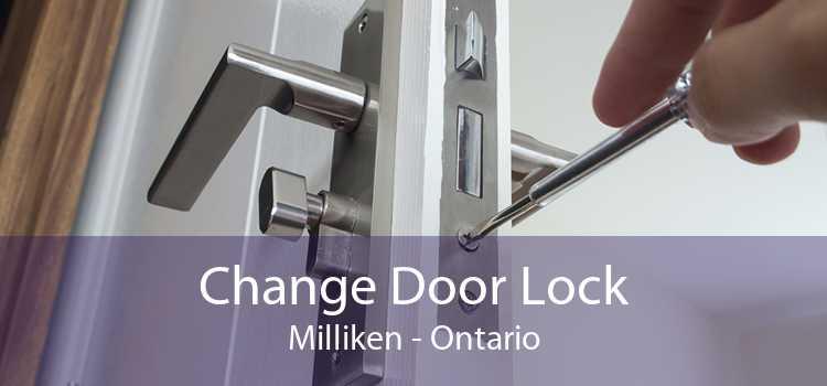 Change Door Lock Milliken - Ontario