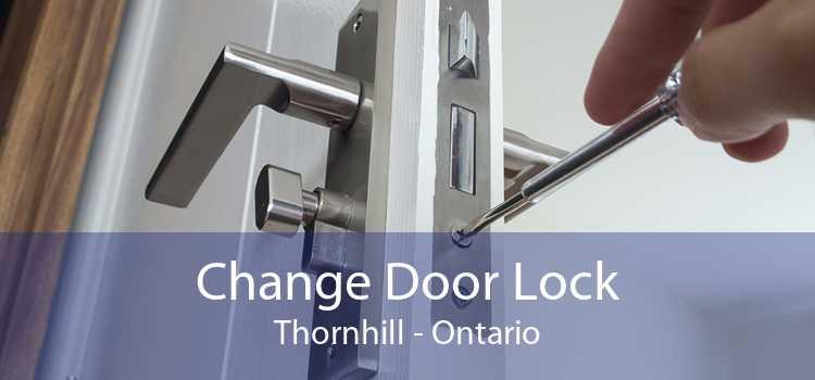 Change Door Lock Thornhill - Ontario