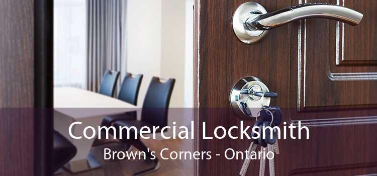 Commercial Locksmith Brown's Corners - Ontario