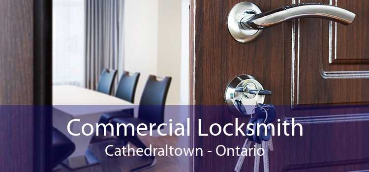 Commercial Locksmith Cathedraltown - Ontario