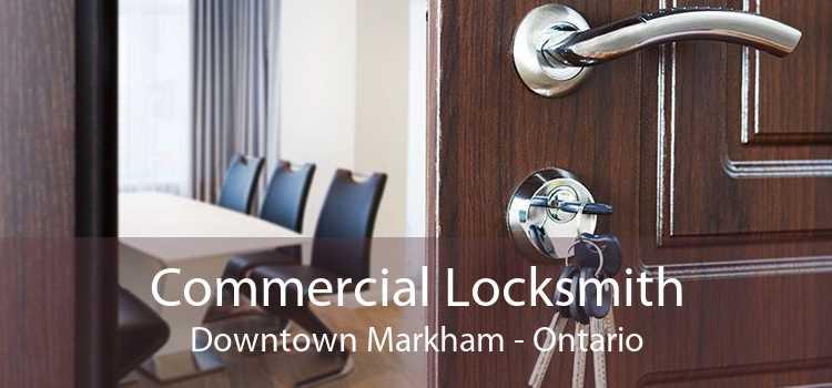 Commercial Locksmith Downtown Markham - Ontario