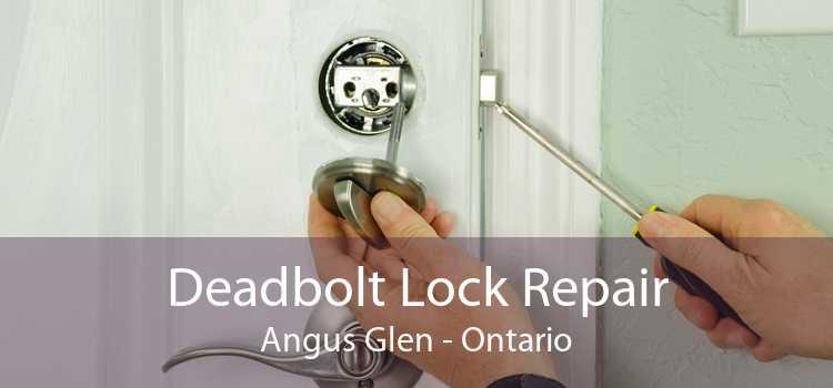 Deadbolt Lock Repair Angus Glen - Ontario
