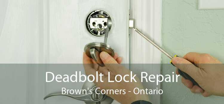 Deadbolt Lock Repair Brown's Corners - Ontario