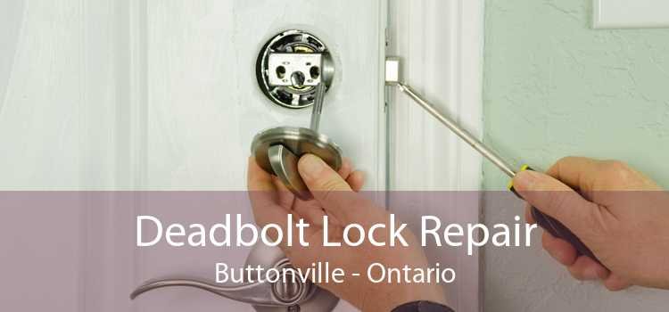 Deadbolt Lock Repair Buttonville - Ontario