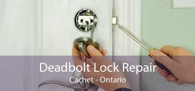 Deadbolt Lock Repair Cachet - Ontario