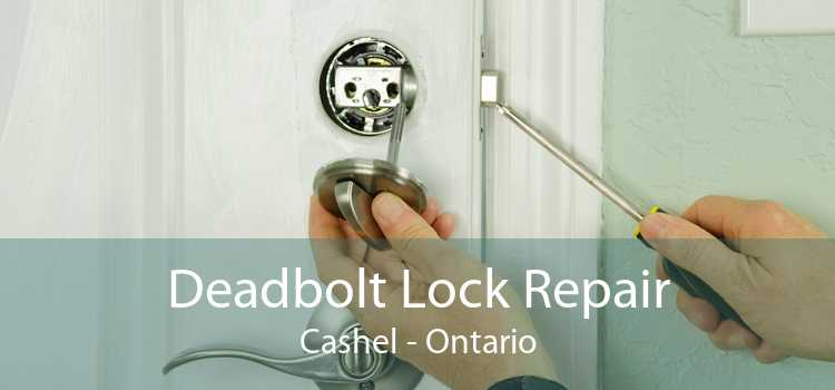 Deadbolt Lock Repair Cashel - Ontario