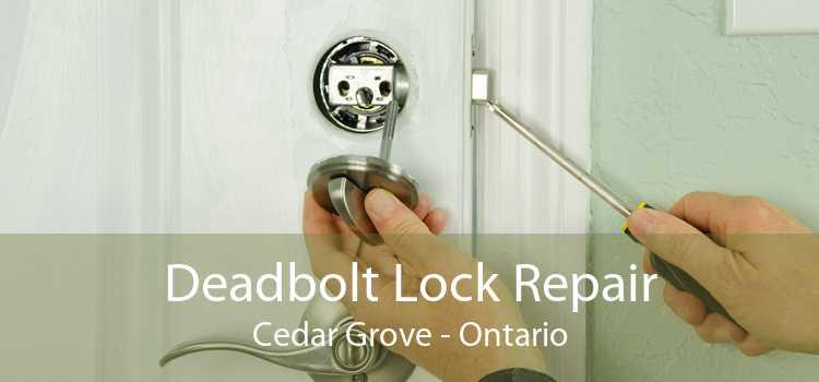 Deadbolt Lock Repair Cedar Grove - Ontario