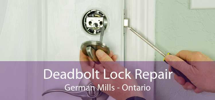 Deadbolt Lock Repair German Mills - Ontario