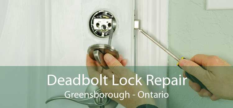 Deadbolt Lock Repair Greensborough - Ontario