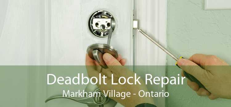 Deadbolt Lock Repair Markham Village - Ontario
