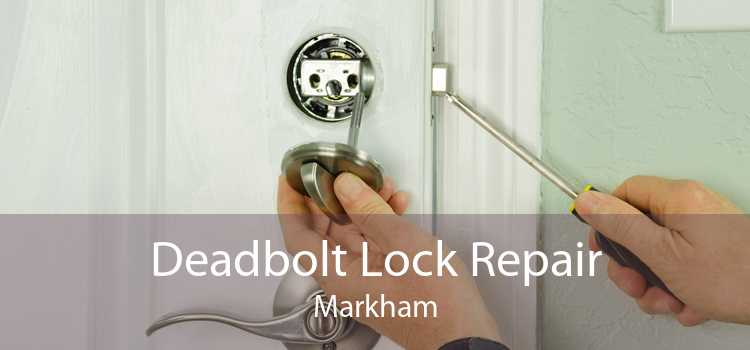 Deadbolt Lock Repair Markham