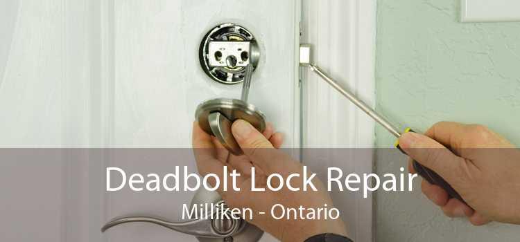 Deadbolt Lock Repair Milliken - Ontario