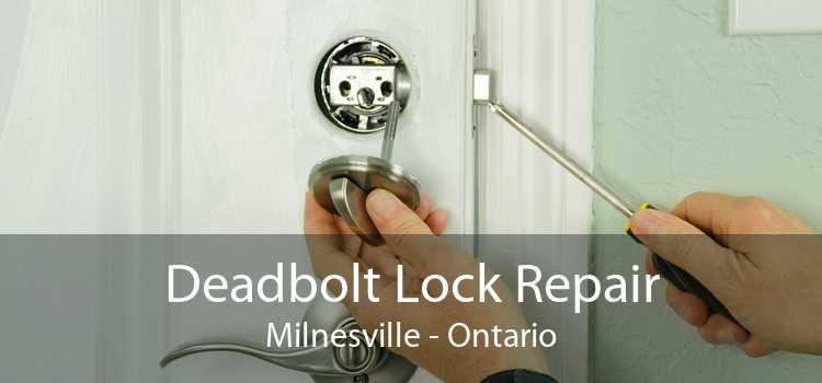 Deadbolt Lock Repair Milnesville - Ontario