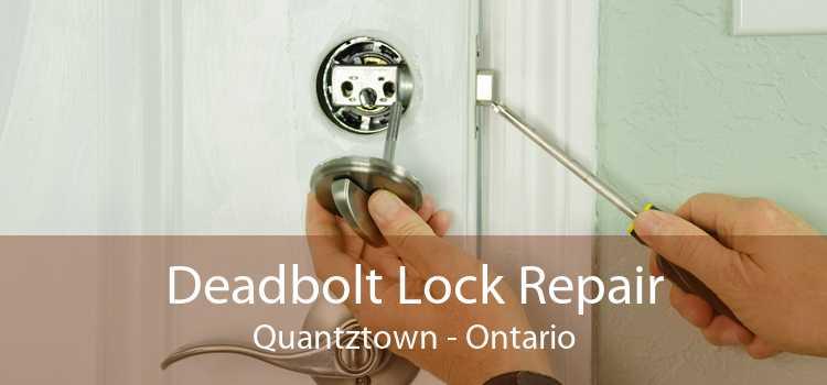 Deadbolt Lock Repair Quantztown - Ontario