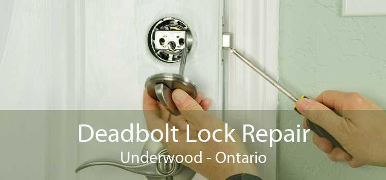 Deadbolt Lock Repair Underwood - Ontario