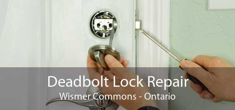 Deadbolt Lock Repair Wismer Commons - Ontario