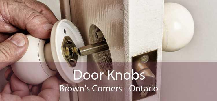 Door Knobs Brown's Corners - Ontario