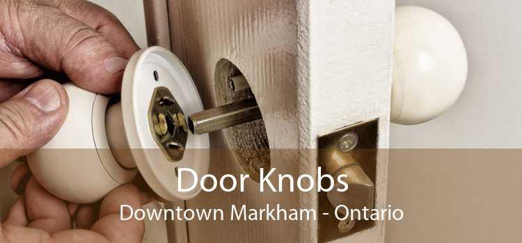 Door Knobs Downtown Markham - Ontario