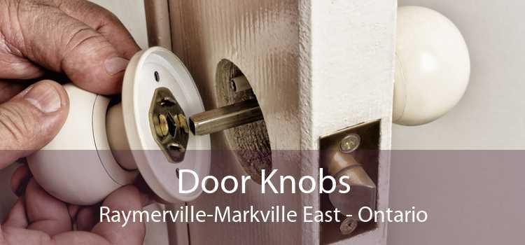Door Knobs Raymerville-Markville East - Ontario
