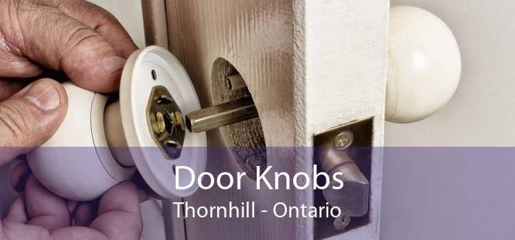 Door Knobs Thornhill - Ontario