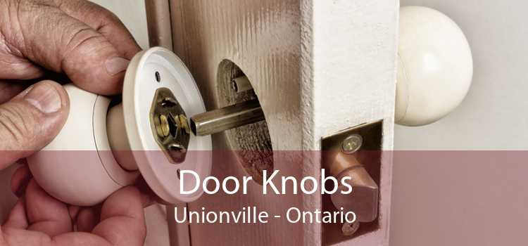 Door Knobs Unionville - Ontario