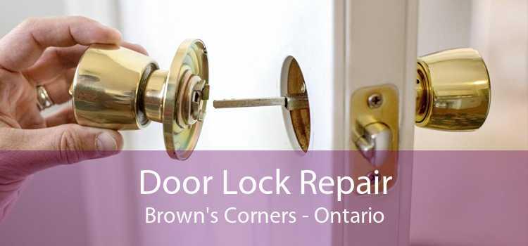 Door Lock Repair Brown's Corners - Ontario