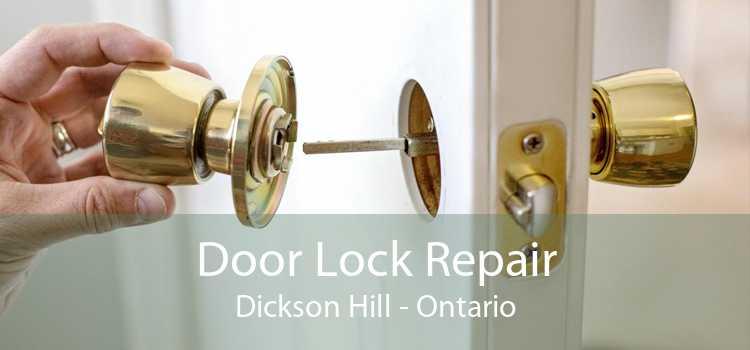 Door Lock Repair Dickson Hill - Ontario