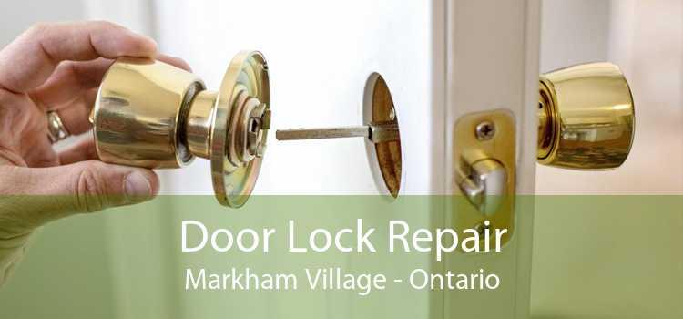 Door Lock Repair Markham Village - Ontario