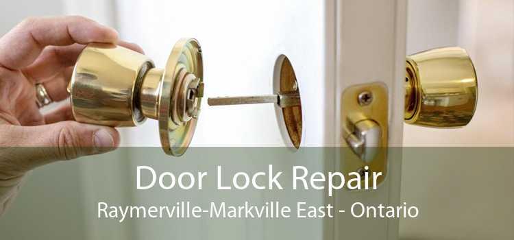 Door Lock Repair Raymerville-Markville East - Ontario
