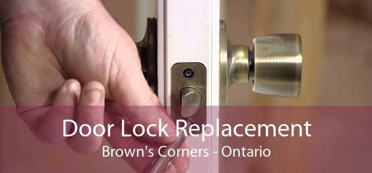 Door Lock Replacement Brown's Corners - Ontario