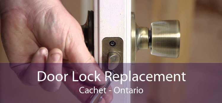 Door Lock Replacement Cachet - Ontario