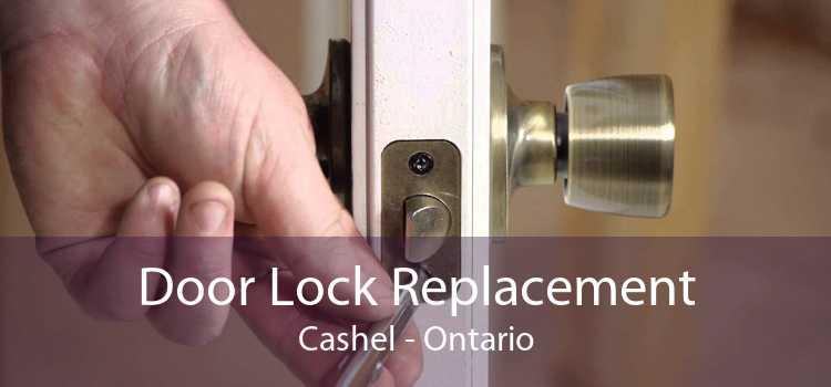 Door Lock Replacement Cashel - Ontario