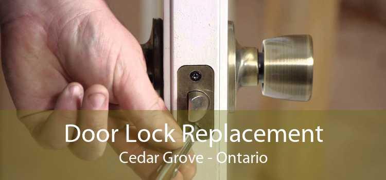 Door Lock Replacement Cedar Grove - Ontario